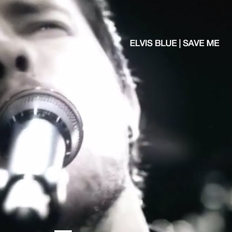 Elvis Blue-Save Me